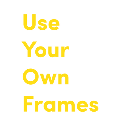 Use Your Own Frames