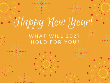 What will 2021 hold for you?