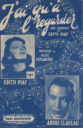 Edith Piaf | Alec Siniavine | J'ai qu'a l'regarder | Chanson