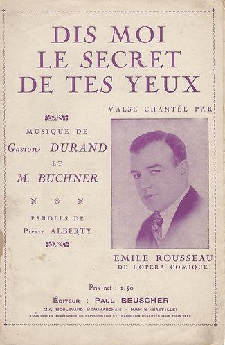 Gaston Durand | Emile Rousseau | Dis moi le secret de tes yeux | Chanson