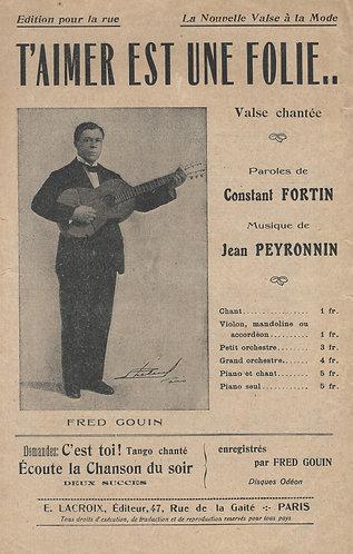Jean Peyronnin | Constant Fortin | T'Aimer est une folie | Chanson