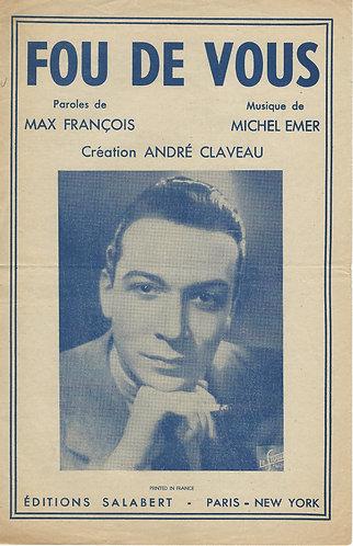 Andre Claveau   Michel Emer   Fou de vous   Chanson