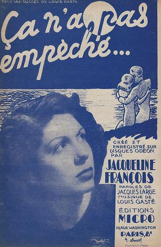 Jacqueline Francois | Louis Gaste | Ca n'a pas empeche | Chanson