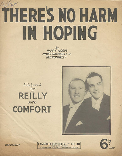 Reilly and Comfort | Harry Woods | There's no harm in hoping | Piano | Vocals