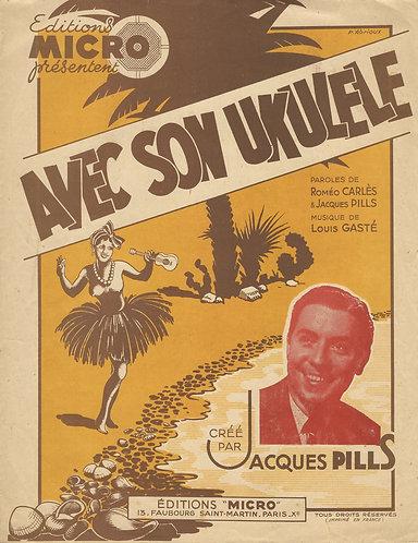 Jacques Pills | Louis Gaste | Avec son Ukulele | Piano | Chant