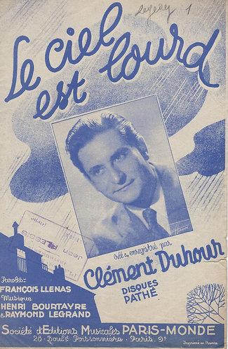 Clement Duhour | Henri Bourtayre | Raymond Legrand | Le ciel est lourd | Chanson