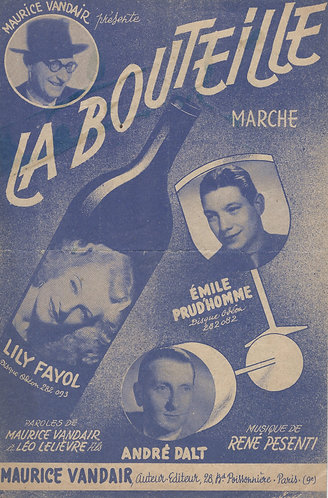 Lily Fayol   Emile Prud'homme   Rene Pesent   La Bouteille   Chanson