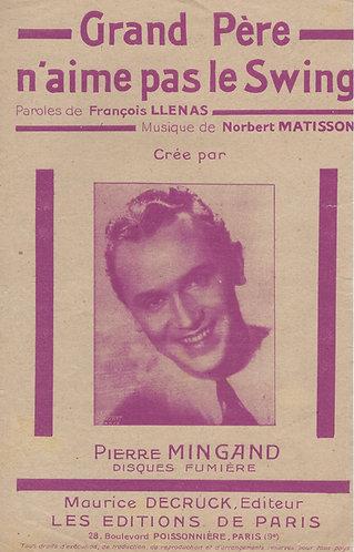 Pierre Mingand | Norbert Mattison | Grand Pere n'aime pas le Swing | Chanson