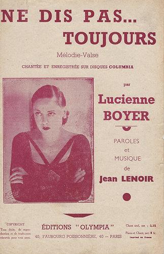 Jean Lenoir | Lucienne Boyer | Ne dis pas toujours | Chanson
