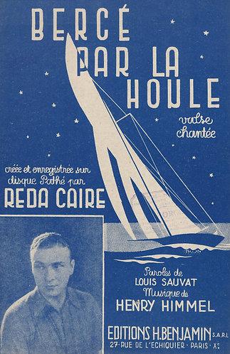 Reda Caire | Henry Himmel | Berce par la houle | Chanson