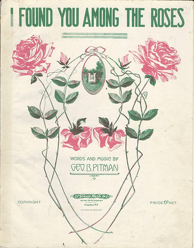 George B. Pitman | I found you among the roses | Piano | Vocals