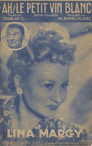 Lina Margy   Ch. Borel-Clerc   Ah Le petit vin blanc   Vocals