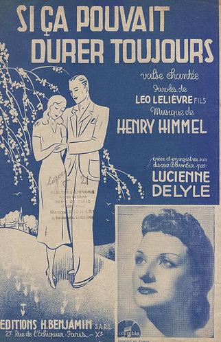 Lucienne Delyle | Henry Himmel | Si Ca Pouvait Durer Toujours | Chanson
