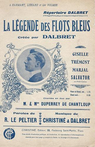 Dalbret | Henri Christiné | La Legende des Flots Bleus | Chanson