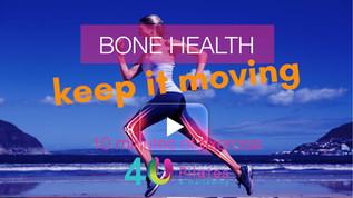 Bone Health - Keep it moving!