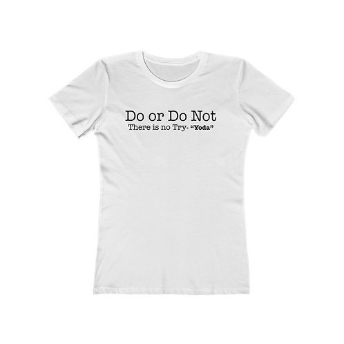 Tee (Do or Do Not)