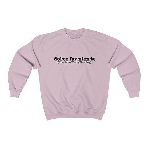 Sweatshirt  (The Art of Doing Nothing - Dolce far niente)