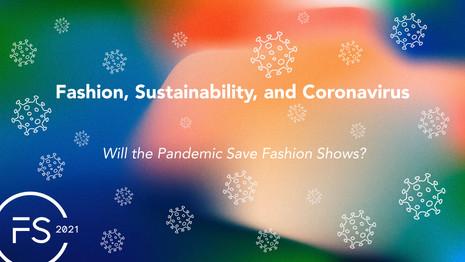 Fashion, Sustainability, and Coronavirus: Will the Pandemic Save Fashion Shows?