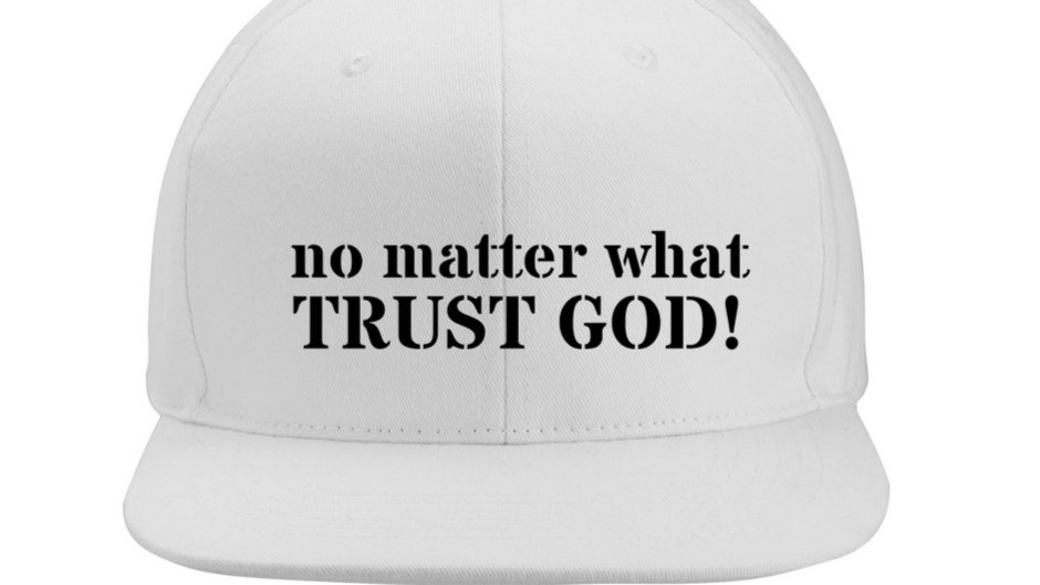 No Matter What Trust God Hat