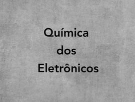 Química dos Eletrônicos