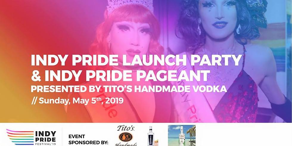 Indy Pride Launch Party & Indy Pride Pageant Presented by Tito's