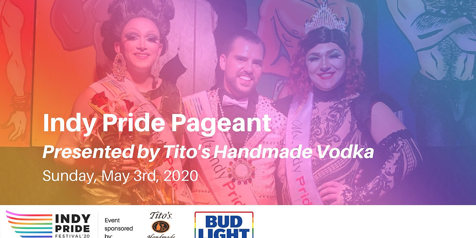 Indy Pride Pageant 2020 Presented by Tito's Handmade Vodka
