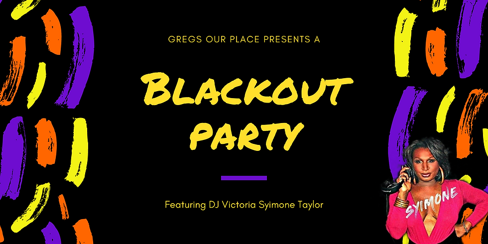 Blackout Party featuring DJ Victoria Syimone Taylor