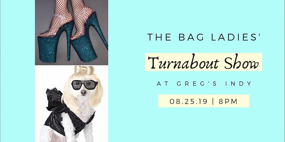 The Bag Ladies' Turnabout Show