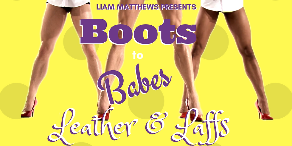 Liam Matthews Boots to Babes: Leather & Laffs