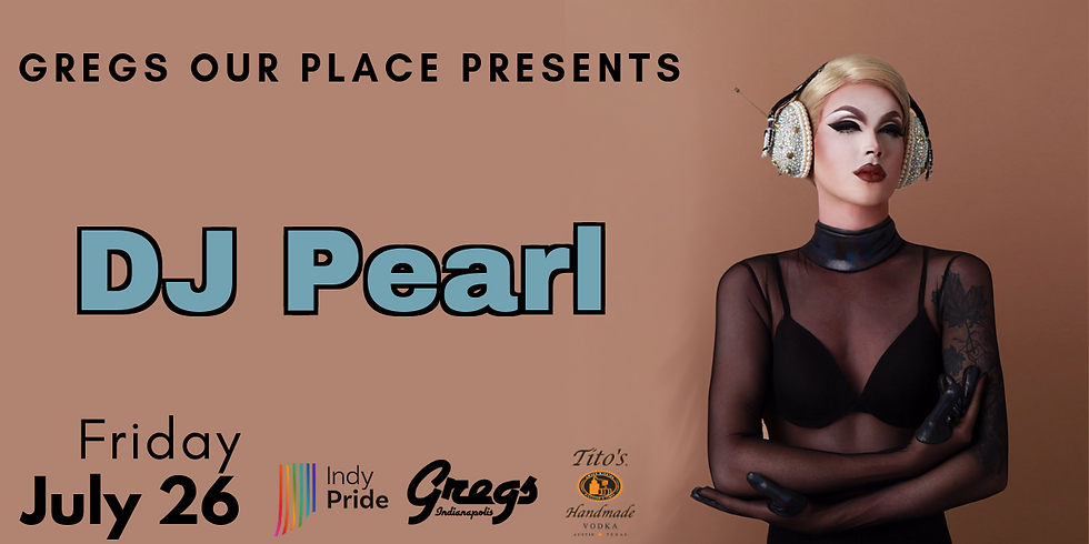 Gregs Our Place presents DJ Pearl