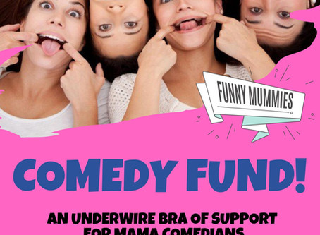 Announcing the Funny Mummies Comedy Fund!