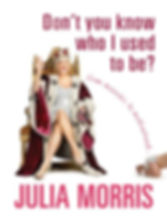 Don't You Know Who I Used to Be? by Julia Morris