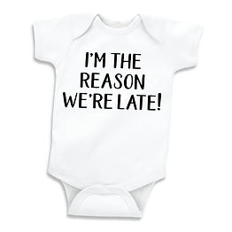 I'm the Reason We're Late baby romper