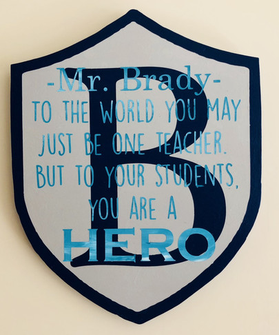 This shield sign is approximately 9x12.  It is the perfect gift for your male teacher.  The initial, colors, and quote can all be changed or personalized.  $20