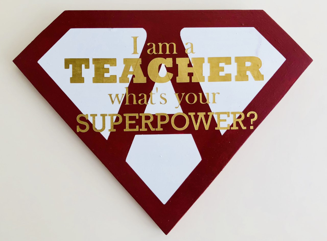 This superpower sign is perfect for the teacher that goes above and beyond.  You choose the initial and the colors of the sign.