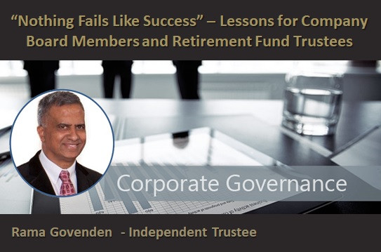 """Nothing Fails Like Success"" – Lessons for Company Board Members and Retirement Fund Trustees"