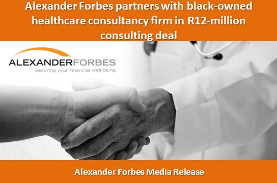 Alexander Forbes partners with black-owned healthcare consultancy firm in R12-million consulting dea
