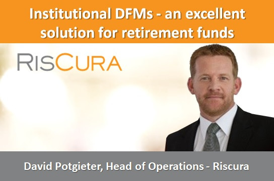 Institutional DFMs - an excellent solution for retirement funds