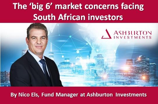 The 'big 6' market concerns facing South African investors