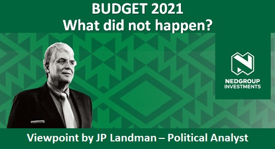 BUDGET 2021 - What did not happen?