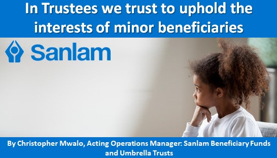 In Trustees we trust to uphold the interests of minor beneficiaries