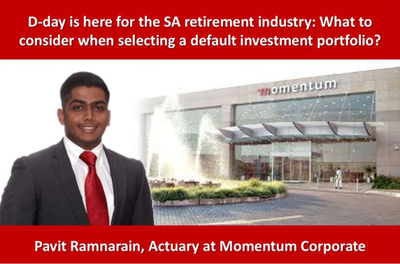D-day is here for the SA retirement industry: What to consider when selecting a default investment p