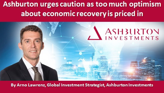 Ashburton urges caution as too much optimism about economic recovery is priced in