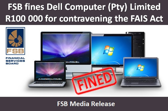 FSB fines Dell Computer (Pty) Limited R100 000 for contravening the FAIS Act