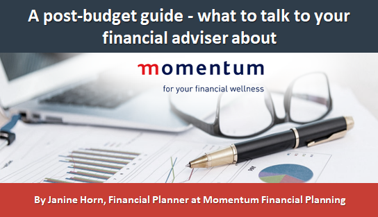 A post-budget guide - what to talk to your financial adviser about