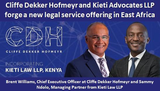 Cliffe Dekker Hofmeyr and Kieti Advocates LLP forge a new legal service offering in East Africa
