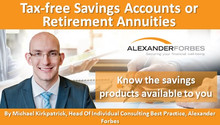 Tax-free Savings Accounts or Retirement Annuities: Know the savings products available to you