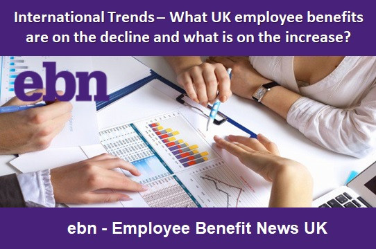 International Trends – What UK employee benefits are on the decline and what's on the increase?