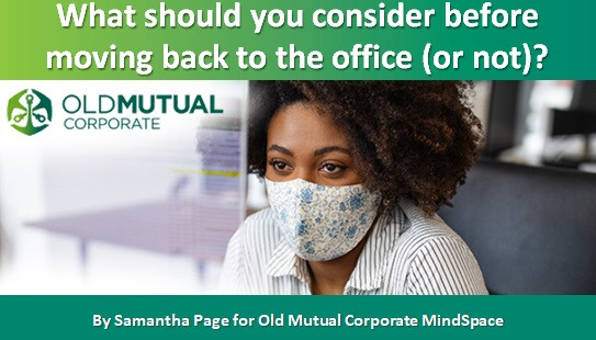 What should you consider before moving back to the office (or not)?