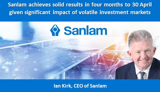 Sanlam achieves solid results in four months to 30 April given significant impact of volatile invest